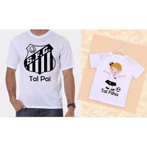 Kit Camisetas Tal Pai, Tal Filha Time