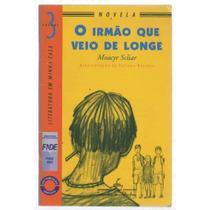 Livro - O Irmão Que Veio De Longe - Moacyr Scliar