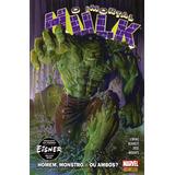 O Imortal Hulk - Volume 1 - Homem, Monstro ... Ou Ambos?
