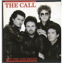 Cd The Call - Let The Day Begin - Novo***