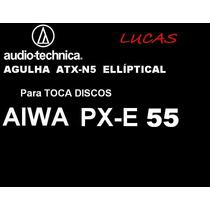 Agulha Elíptica! Para Td Aiwa Px E 55 Audio-technica Atx-n5