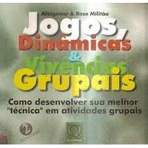 Livro Jogos Dinamicos E Vivencias Grupais - Albigenor