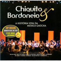 Cd Chiquito E Bordoneio Historia Viva Da Música Gaucha Novo