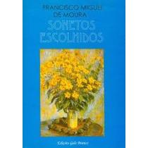 Sonetos Escolhidos Francisco Miguel De Moura 2003 184 Pagina