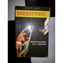 Livro Basquetebol Metodologia De Ensino De Moacyr Daiuto
