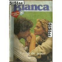Bianca Florzinha Ilusão De Amor Penny Jordan
