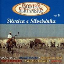 Cd Silveira E Silveirinha - Encontros Sertanejos Vol.8