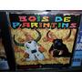 Cd Bois De Parintins Arantido & Caprichoso Frete 8,00 R$