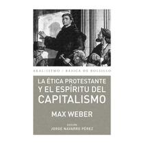 Etica Protestante Y El Espiritu Del Capitalismo De Max Weber