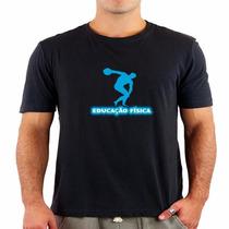 Camiseta Educação Física- Camiseta De Cursos