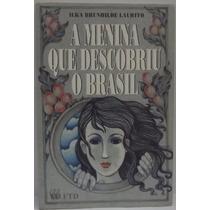 Livro: Laurito - Menina Que Descobriu Brasil - Frete Grátis