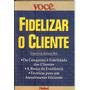 Fidelizar O Cliente - Frances E Roland Bee