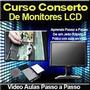 Vídeo Aula Manutenção Monitor Lcd Aoc 15p 511vw Frete Grátis