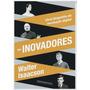 Os Inovadores - Uma Biografia Da Revolução Digital Livro Original