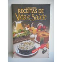 Livro As Melhores Receitas De Vida E Saúde Vol 1