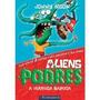 Aliens Podres 01 - A Verruga Bazuca - 1º Ed. 2012