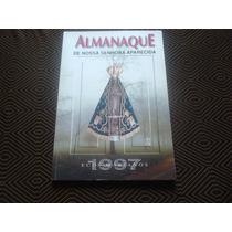 Almanaque De Nossa Senhora Aparecida -ecos Marianos 1997.