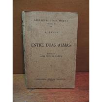 Livro Entre Duas Almas M. Delly Biblioteca Das Moças Vol. 48