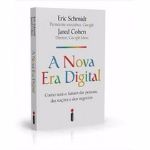 Livro - A Nova Era Digital - Eric Schmidt - Jared Cohen