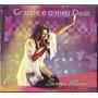 Cd Soraya Moraes - Grande É O Meu Deus [original]