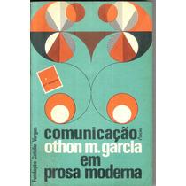 Comunicação Em Prosa Moderna - Othon M. Garcia
