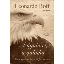 Livro A Águia E A Galinha Leonardo Boff