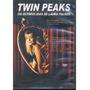 Dvd Twin Peaks Os Ultimos Dias De Laura Palmer David Lynch