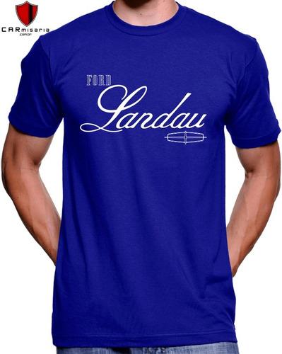 0c796db5a5 Comprar Camiseta Ford Landau Carros Antigos Personalizada - Apenas R ...