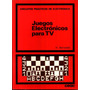 Juegos Electronicos Para Tv - H. Bernstein