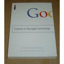 Como O Google Funciona Eric Schmidt Jonathan Rosenberg Livro