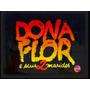 Dona Flor E Seus 2 Maridos - 8 Dvds