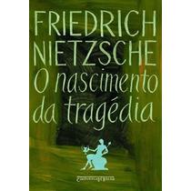 Livro O Nascimento Da Tragédia De Nietzsche - Novo
