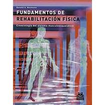 Fundamentos De Rehabilitacion Fisica Cinesiologia Del Sist M