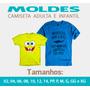 Moldes Camisetas Adulto E Infantil (tam. 02 Ao Xg)