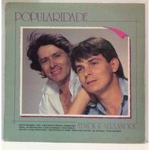 Lp Ataíde E Alexandre - Popularidade - 1992 - Chantecler