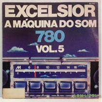 Lp Excelsior A Maquina Do Som Vol 5 - 1977 - Som Livre