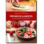 Preparo De Alimentos: Um Guia Prático Para Profissionais