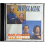 Cd Duo Glacial - Duo Guaruja - Ha Original