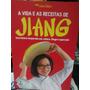 Livro - A Vida E As Receitas De Jiang Do Programa Masterchef