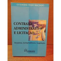 Livro Contrato Administrativo E Licitação Guilherme Machado