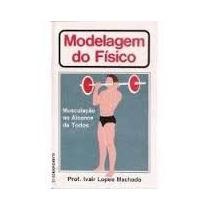 Livro Modelagem Do Físico Ivair Lopes M Oferta Reliquiaja
