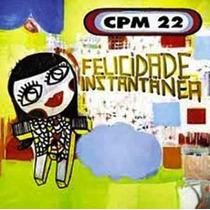 Cd Cpm 22 - Felicidade Instantânea
