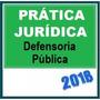 Prática Jurídica Defensoria Públic 2018 Dvd Vídeo + Apostila