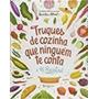 Livro Truques De Cozinha Que Ninguém Te Conta Gisele Souza