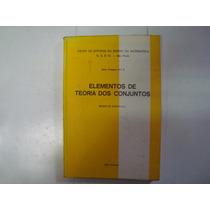 Livro - Elementos De Teoria Dos Conjuntos - Benedito Castruc
