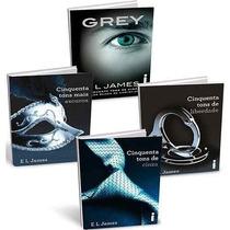 Kit Cinquenta 50 Tons De Cinza + Grey ( 4 Livros Lacrados )