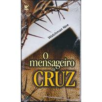 Livro O Mensageiro Da Cruz - Watchman Nee