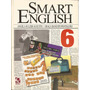 Smart English 6. Angela Sulzer Augusto / Graça Banzato Panta