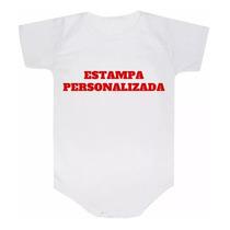bce239da4dd4 Body Personalizado Com A Sua Estampa Frase Body Bebê Branco.