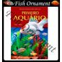 Livro Primeiro Aquário - Sérgio Gomes Fish Ornament